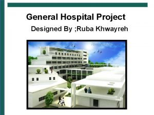 General Hospital Project Designed By Ruba Khwayreh Project