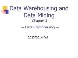Data Warehousing and Data Mining Chapter 3 Data