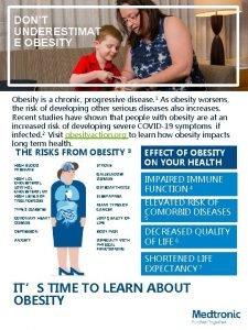 DONT UNDERESTIMAT E OBESITY Obesity is a chronic