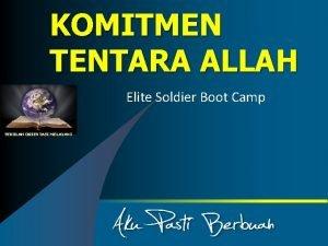 KOMITMEN TENTARA ALLAH Elite Soldier Boot Camp SEKOLAH