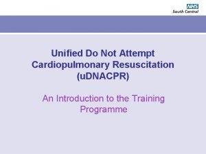 Unified Do Not Attempt Cardiopulmonary Resuscitation u DNACPR