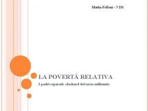 Mattia Folloni 5 DS LA POVERT RELATIVA I