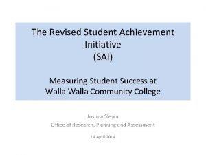 The Revised Student Achievement Initiative SAI Measuring Student