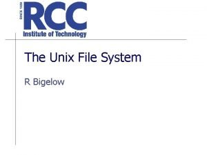 The Unix File System R Bigelow The UNIX