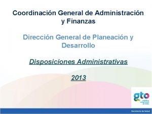 Coordinacin General de Administracin y Finanzas Direccin General