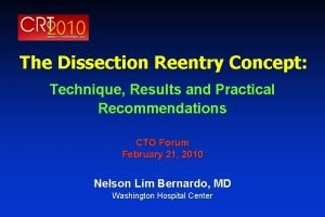 The Dissection Reentry Concept Technique Results and Practical