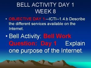 BELL ACTIVITY DAY 1 WEEK 8 OBJECTIVE DAY