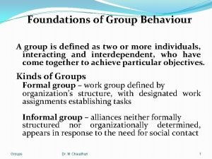 Foundations of Group Behaviour A group is defined