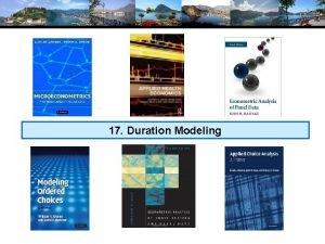17 Duration Modeling Modeling Duration Time until retirement