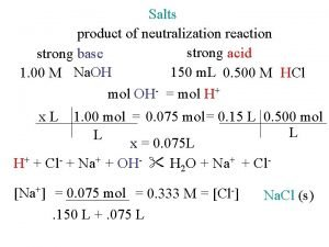 Salts product of neutralization reaction strong acid strong