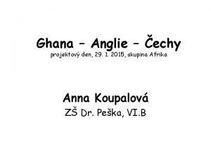 Ghana Anglie echy projektov den 29 1 2015