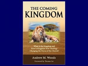 The Coming Kingdom Chapter 16 Dr Andy Woods