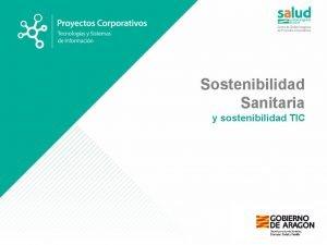 Sostenibilidad Sanitaria y sostenibilidad TIC 335 Sector Huesca