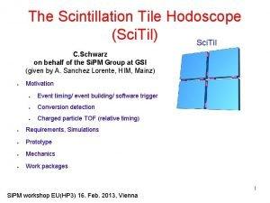 The Scintillation Tile Hodoscope Sci Til Sci Til