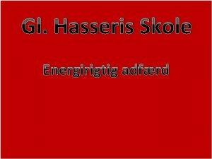 Gl Hasseris Skole Gl His skole Energirigtig adfrd