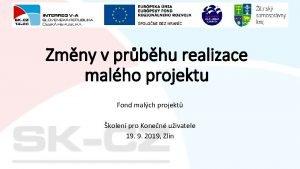 Zmny v prbhu realizace malho projektu Fond malch