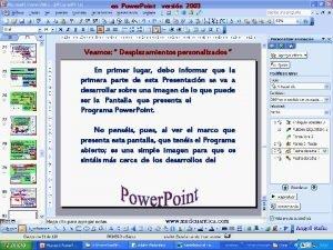 en Power Point versin 2003 Veamos Desplazamientos personalizados