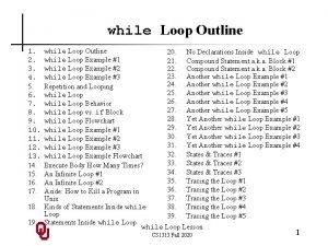 while Loop Outline 20 No Declarations Inside while
