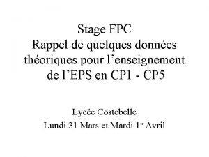 Stage FPC Rappel de quelques donnes thoriques pour
