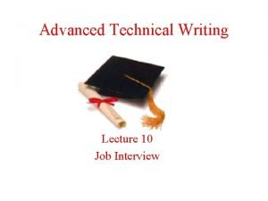 Advanced Technical Writing Lecture 10 Job Interview Job