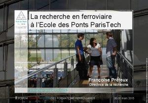 La recherche en ferroviaire lEcole des Ponts Paris