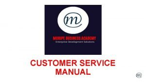 CUSTOMER SERVICE MANUAL INTRODUCTION Company Introduction Moripe Holdings