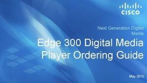 Next Generation Digital Media Edge 300 Digital Media