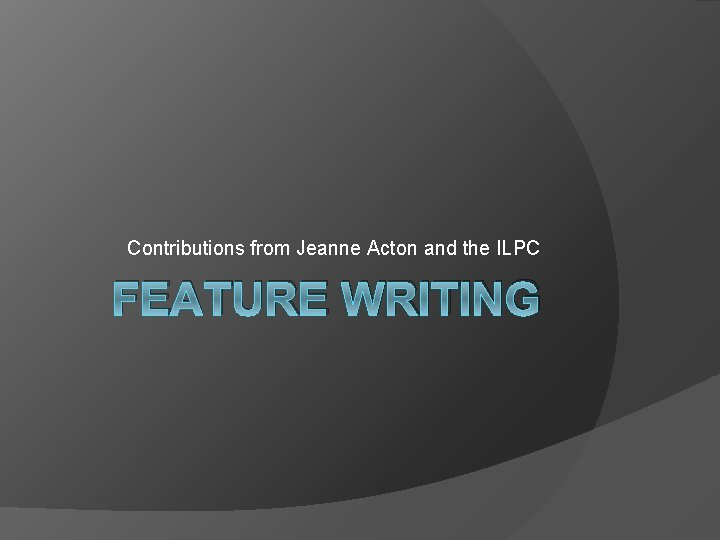 Contributions from Jeanne Acton and the ILPC FEATURE