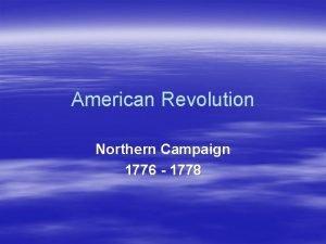 American Revolution Northern Campaign 1776 1778 Northern Campaign
