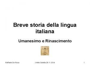 Breve storia della lingua italiana Umanesimo e Rinascimento
