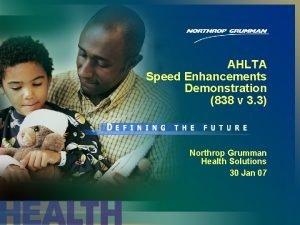 AHLTA Speed Enhancements Demonstration 838 v 3 3