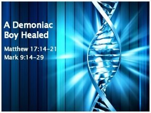 A Demoniac Boy Healed Matthew 17 14 21