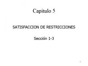 Captulo 5 SATISFACCION DE RESTRICCIONES Seccin 1 3