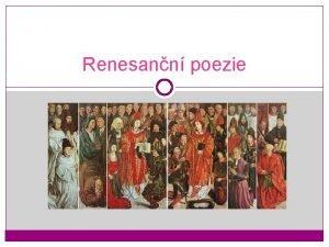 Renesann poezie historick meznky vrchol zmosk expanze 1488