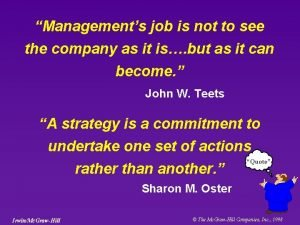 Managements job is not to see the company
