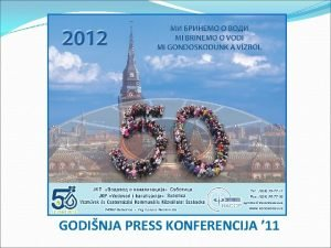 GODINJA PRESS KONFERENCIJA 11 GODINJA PRESS KONFERENCIJA 11