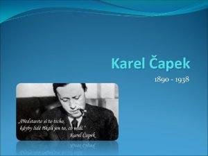Karel apek 1890 1938 Karel apek 1890 1938