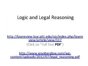 Logic and Legal Reasoning http lawreview law pitt