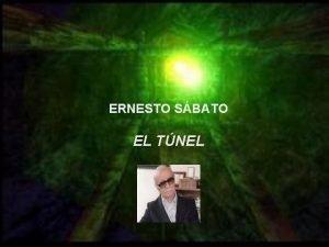 ERNESTO SBATO ERNESTO ELTNEL EL ERNESTO SBATO EL