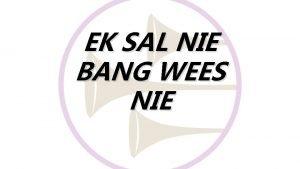 EK SAL NIE BANG WEES NIE GNESIS 26