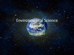 Environmental Science Agendas Spring 2012 Environmental Science F