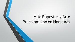 Arte Rupestre y Arte Precolombino en Honduras Arte