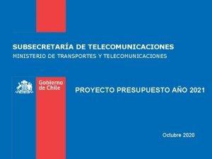 SUBSECRETARA DE TELECOMUNICACIONES MINISTERIO DE TRANSPORTES Y TELECOMUNICACIONES