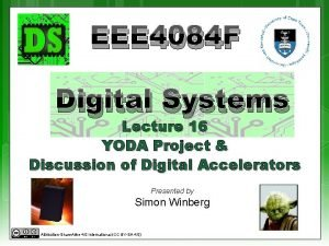 EEE 4084 F Digital Systems Lecture 16 YODA