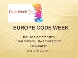 EUROPE CODE WEEK Istituto Comprensivo Don Saverio BavaroMarconi