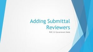 Adding Submittal Reviewers RMS 3 0 Government Mode