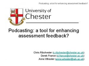 Podcasting a tool for enhancing assessment feedback Chris