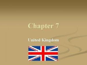 Chapter 7 United Kingdom United Kingdom n n