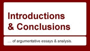 Introductions Conclusions of argumentative essays analysis Introductions Purpose