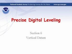 Precise Digital Leveling Section 6 Vertical Datum Vertical